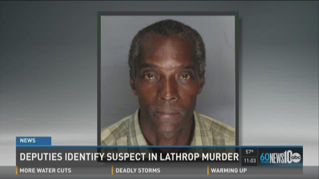 Deputies identify suspect in Lathrop murder