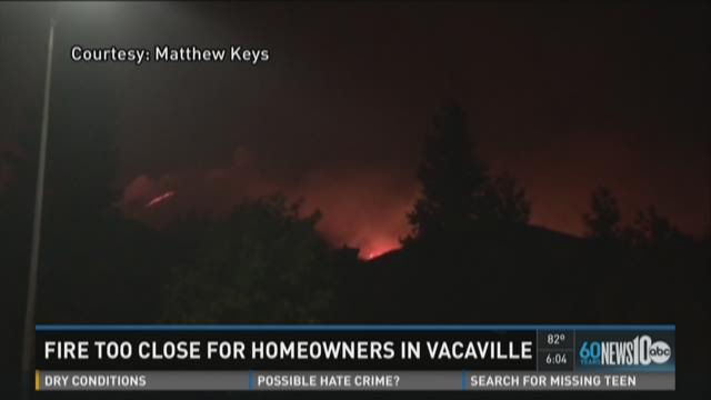 Fire too close for homeowners in Vacaville